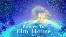 Return to Elm House