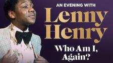 Lenny Henry: Who Am I, Again?